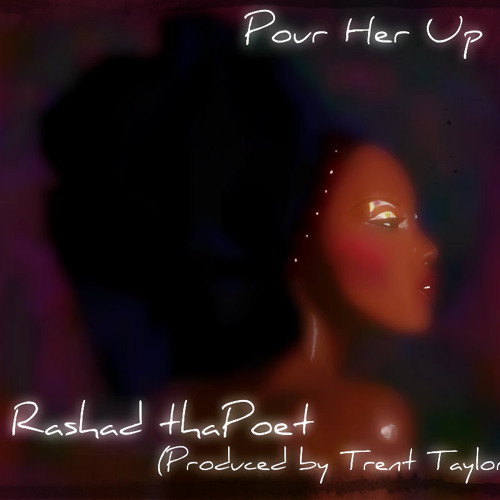 Pour Her Up (Produced by Trent Taylor)