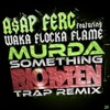 A$ap Ferg Ft. Waka Flocka - Murda Something (Riot Ten Trap Remix)