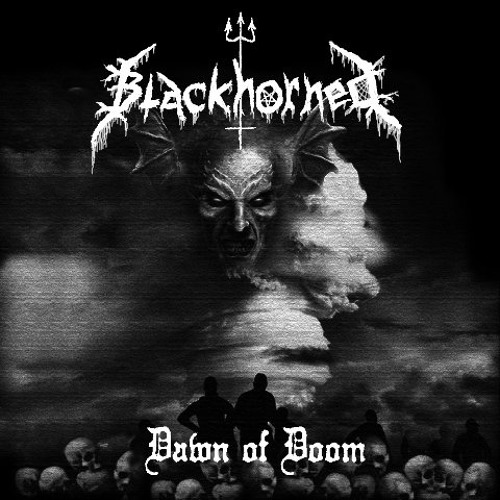 "Blackhorned ""Dawn of Doom"" -Weak Pathetic Humanity-"