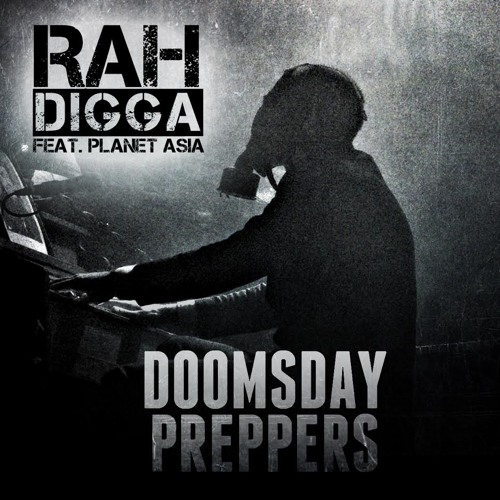 Rah Digga feat. Planet Asia - Doomsday Preppers (Produced By Dirty Diggs)
