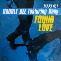 Double Dee Featuring Dany - Found Love (International Mix)