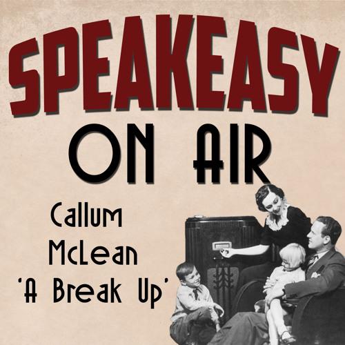 Callum McLean - 'A Break Up'