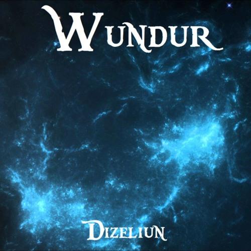 【Dizeliun】- Wundur