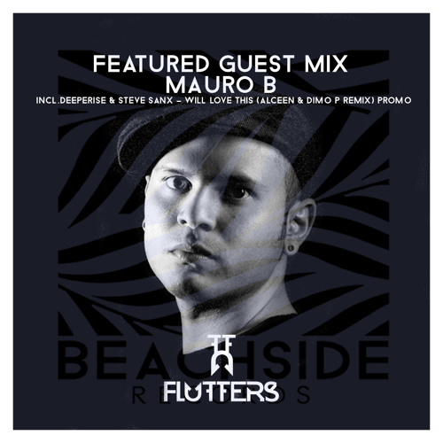 BEACHSIDE RECORDS FEATURED GUEST MIX : MAURO B (FLUTTERS)