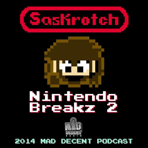 MDWWR #85 Saskrotch - Nintendo Breakz 2