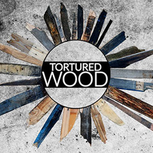 TORTURED WOOD Preview