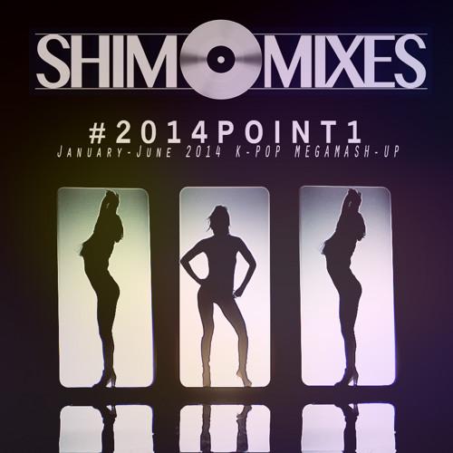 #2014POINT1 (January - June 2014 K - POP MEGA MASH - UP)