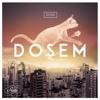 Dosem : Cuts or Cats