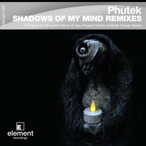 Phutek - Shadows of my mind (Original + Remixes) Out August 2014