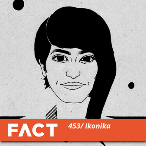 FACT Mix 453 - Ikonika (July '14)