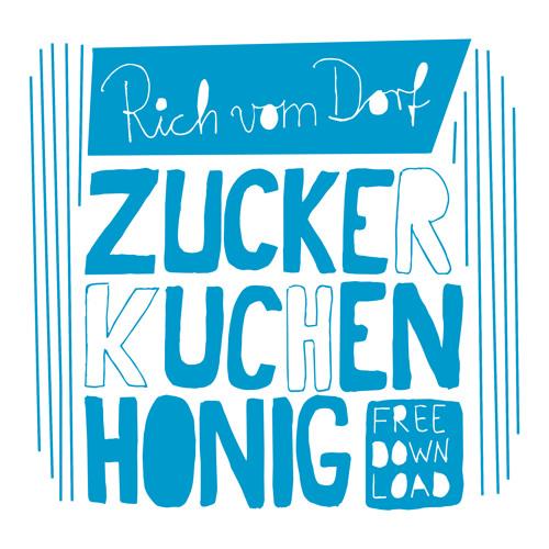 Rich Vom Dorf - Zuckerkuchenhonig (Free Download)