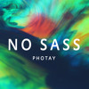 Photay - No Sass
