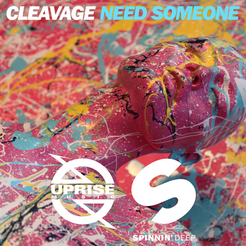 Cleavage - Need Someone (Available July 7)