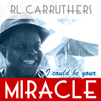 RL Carruthers - I Could Be Your Miracle (Original Mix)