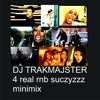 DJ Trakmajster - 4 REAL RNB SUCZYZZZ - Minimix