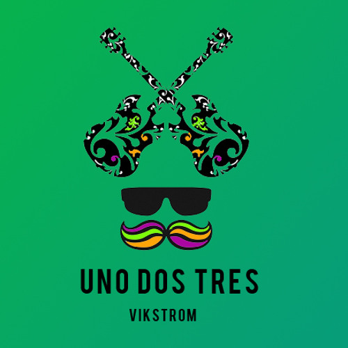 Vikstrom - Uno Dos Tres **SUPPORTED BY JACOB VAN HAGE**