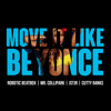 Robotic Beatbox, Mr. ColliPark & JSTJR - Move It Like Beyonce Ft. Cutty Ranks