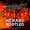 Prodigy - Breathe (Kickass Bootleg) [FREE DOWNLOAD]