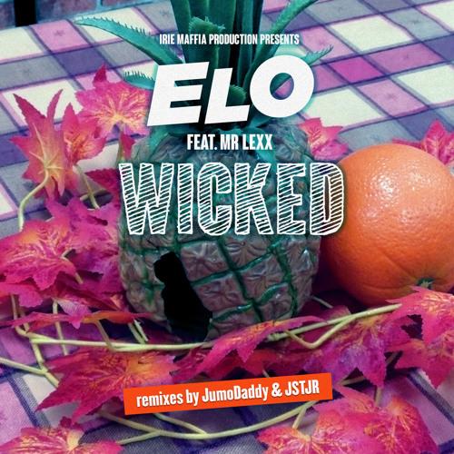 ELO Feat. Mr. Lexx - WICKED (JumoDaddy Remix)