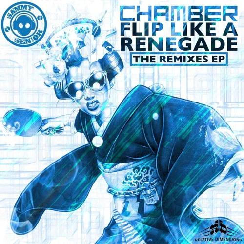 Chamber - Flip Like A Renegade (Sammy Senior Remix)