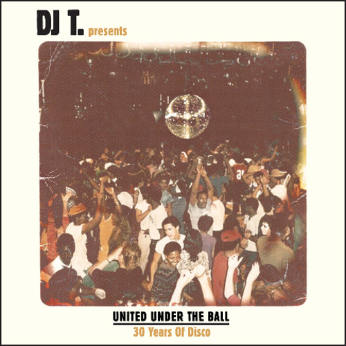 United Under The Ball - 30 Years Of Disco Compilation Mix - Dezember 2011