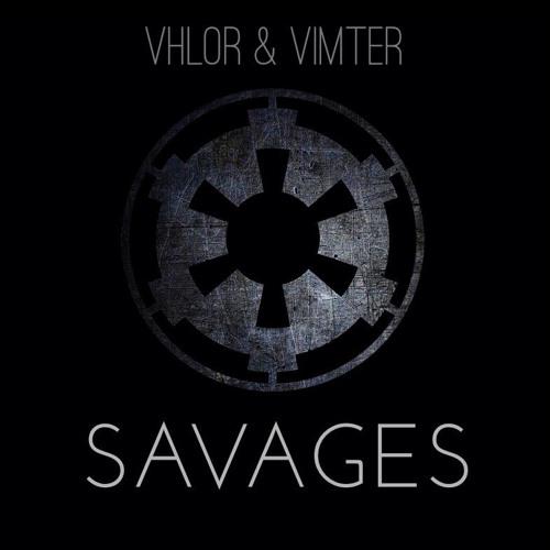 Vimter & Vhlor - Savages (Original Mix)