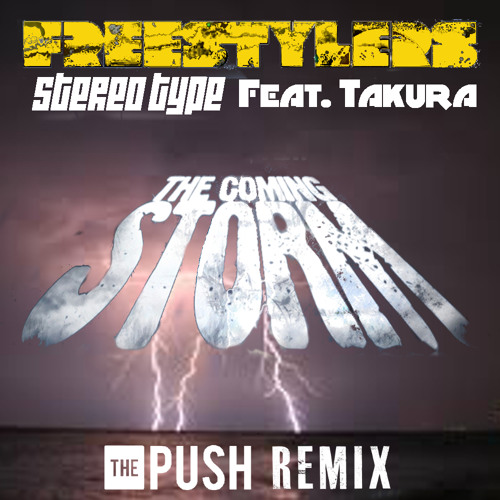 THE COMING STORM - Freestylers (The Push Remix)FREE DOWNLOAD