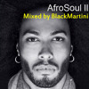 AfroSoul II Mixed by BlackMartini