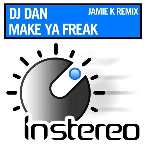 DJ Dan - Make Ya Freak (Jamie K Remix) OUT NOW :) .....