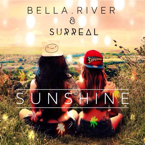 Bella.River - Sunshine (Surreal Remix)