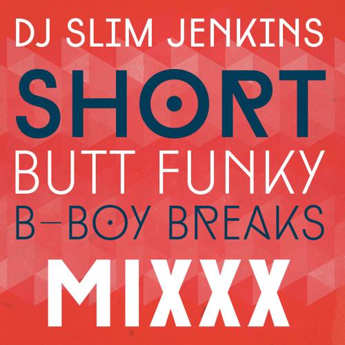 DJ Slim Jenkins - Short Butt Funky B - Boy Breaks Mixxx (2005)