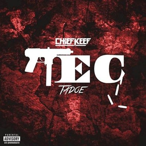 Chief Keef ft Tadoe – TEC