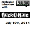 Buck-O-Nine Interview - July 19, 2014