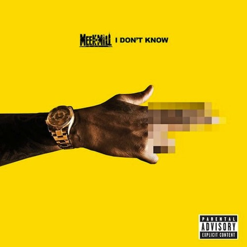 Meek Mill feat. Paloma Ford - I Don't Know