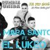 La Mara Santos ft El Lukeo - Ya No Sos Nada [cumbia unida]