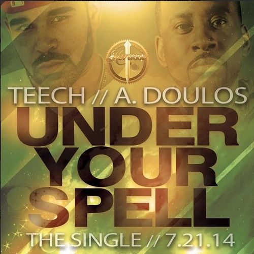 Teech - Under Your Spell ft. A Doulos