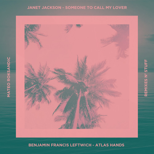 Janet Jackson - Someone To Call My Lover (Mateo Roksandic Remix)