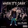 LIL FLASH - When Its Dark