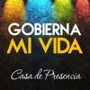 GOBIERNA MI VIDA - Casa de Presencia feat. Waly Tuker
