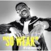 Corey Bapes - So Weak - #trapseasondjs Djstr8flexxxin #tbt