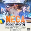 MAZ AND FEENO- MEGA BEACH PARTY MIXTAPE -HOSTED BY: EL CHOCOLATER