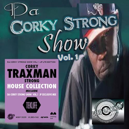 Corky Traxman Strong - Da Corky Strong Show Vol. 1 - JP LTD Edition -