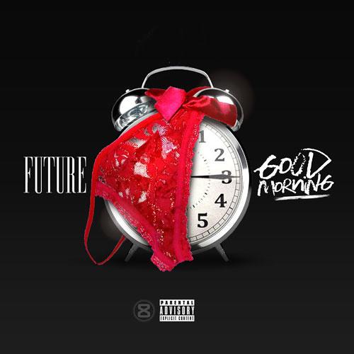 Good Morning - Future by FreeBandzGlobal | Free Bandz ...