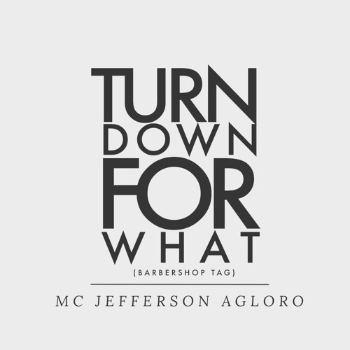 Turn Down For What (Barbershop Tag Cover) By Mc Jefferson Agloro