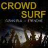 Gianni Blu - CROWD SURF (Feat. Frenchie BSM)