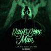 Rag 'N' Bone Man - Lay My Body Down (184 Remix)