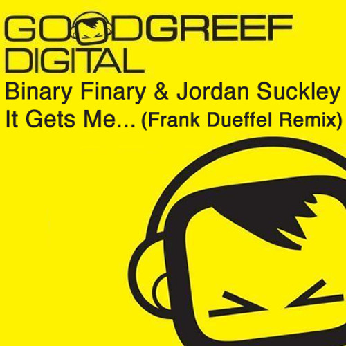 Binary Finary & Jordan Suckley - It Gets Me (Frank Dueffel Remix)