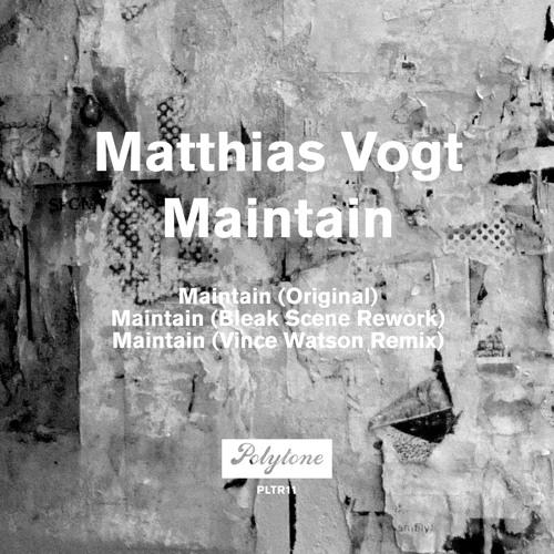 Matthias Vogt 'Maintain (Bleak Scene Rework)' - Boiler Room Debuts