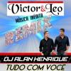 Victor e Leo - Tudo Com Você ( Dj Alan Henrique Remix 2015) Portada del disco