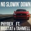 No Slowin' Down